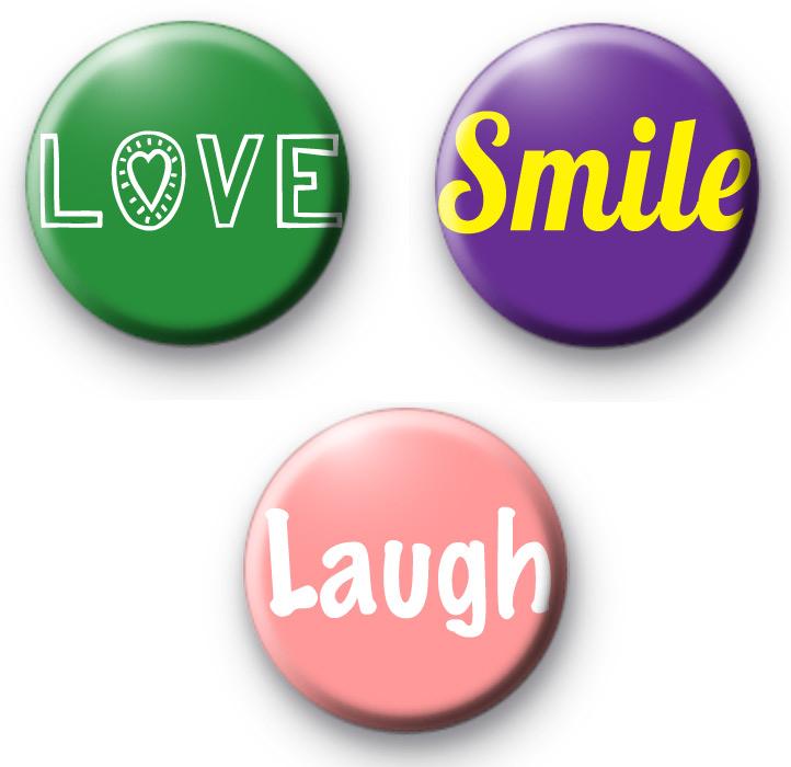 Set of 3 Love Smile Laugh Badges