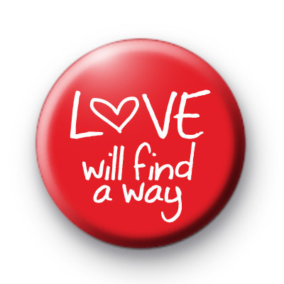 Love Will Find a Way Button Badges