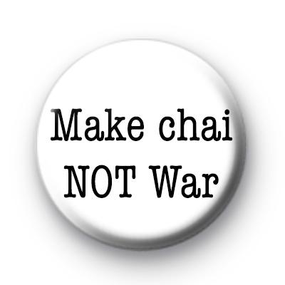 Make Chai Not War Badge