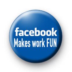Facebook makes work FUN badge
