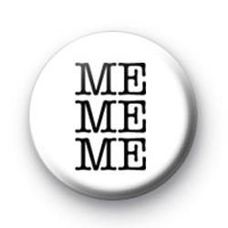 Me Me Me Badges