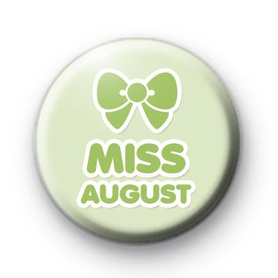 Miss August Birthday Button Badge