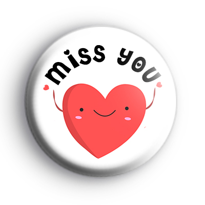 Miss You Love Heart Badge