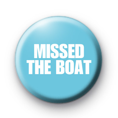 Missed the Boat Badge