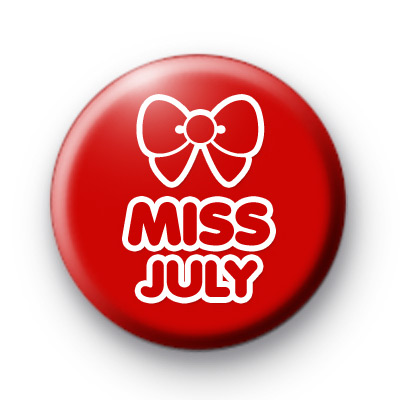 Miss July Birthday Button Badges