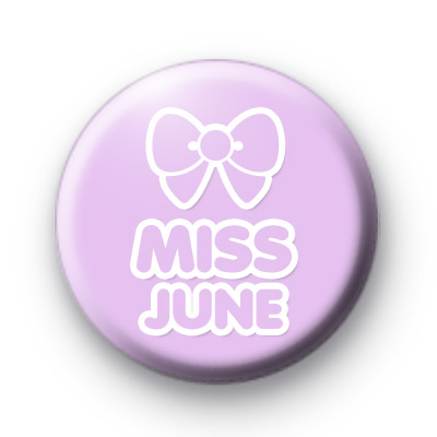 Miss June Birthday Badge