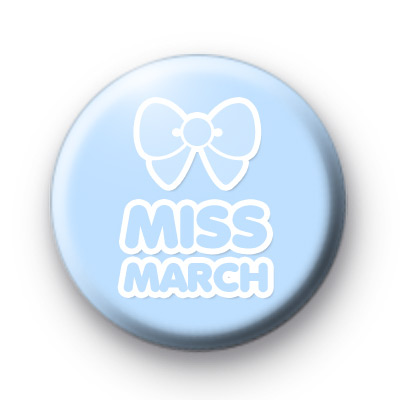 Miss March Birthday Badge