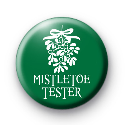Mistletoe Tester Badge