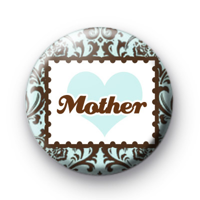 Mothers Day Pin Button Badge