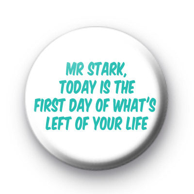 Mr Stark, Today is the first day badge