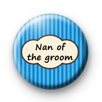 Nan of the groom blue striped badge