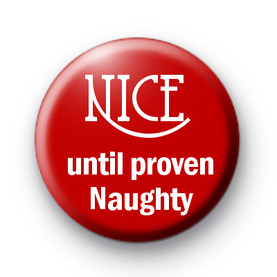 Red NIce Until Proven Naughty Badge