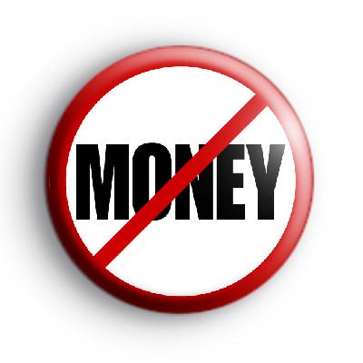 No Money Badge