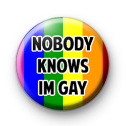 Nobody Knows Im Gay Badge