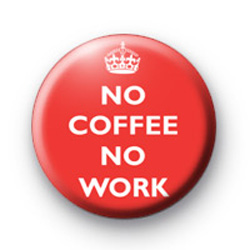No Coffee No Work Red Badges