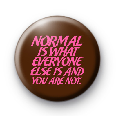 Normal is what badge