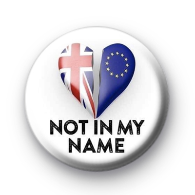 Not In My Name UK EU Badge