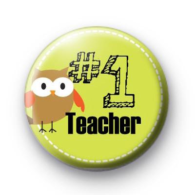 Number 1 Teacher Owl Badges Kool Badges 25mm Button Badges