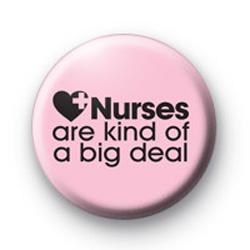 Nurses are a Big Deal Badge