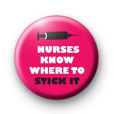 Nurses Know Where to Stick it badge