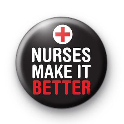 Nurses Make it Better Badge
