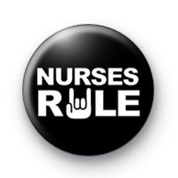 Nurses Rule Button Badge