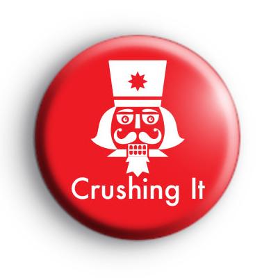 Crushing It Nutcracker Badge