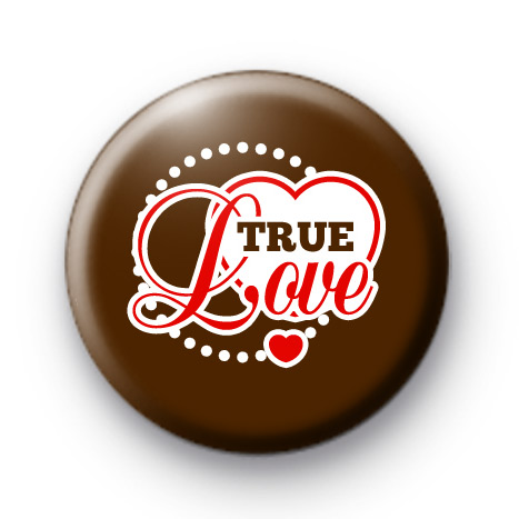 One and Only True Love Badges