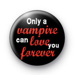 Only a Vampire can love Forever badge