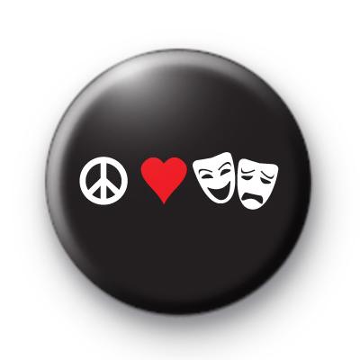 Peace Love Drama Theatre Badge