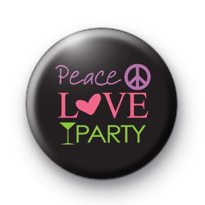 Peace Love Party Badge