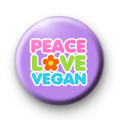 Peace Love Vegan Button Badges