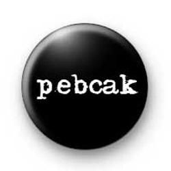 Pebcak Badges