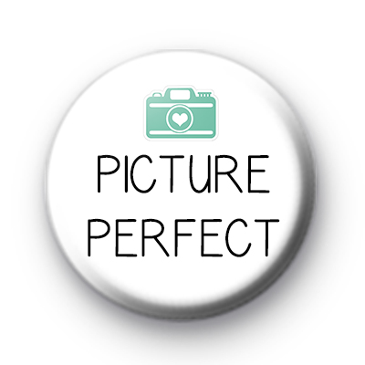 Picture Perfect Button Badge