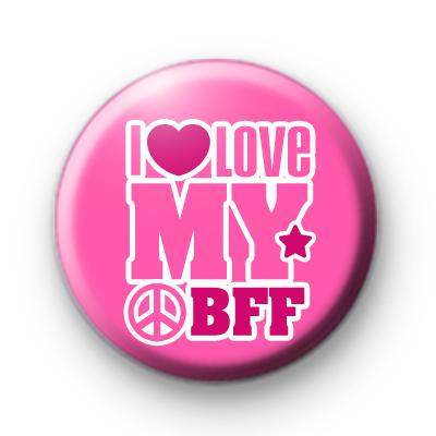 I Love My BFF Badge