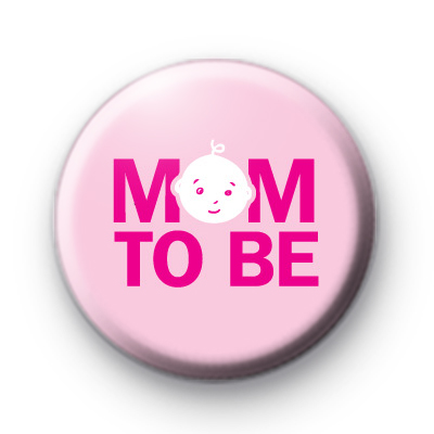 Mum To Be Pink Pin Button Badges