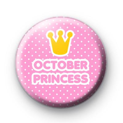 October Princess Pin Button Badge