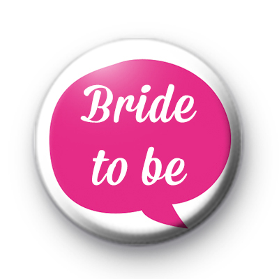 Pink Speech Bubble Bride to be Badge