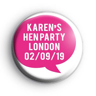 Pink Speech Bubble Hen Party Badge