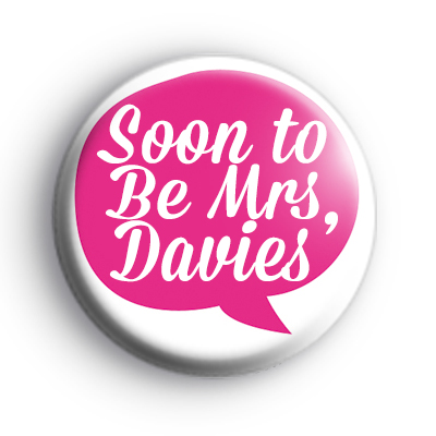 Pink Speech Soon To Be Mrs Badge