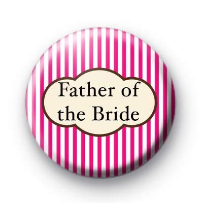 Bright Pink Stripe Father of the bride badges