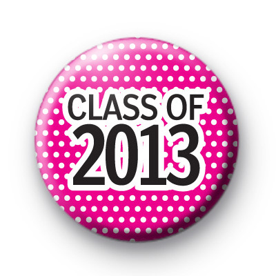 Pink Class of 2013 Badges