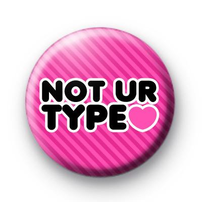 Pink Not UR Type Badge