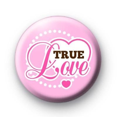 Im your true love badge