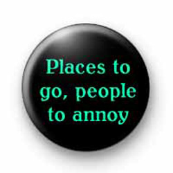 Places to go people to annoy badges