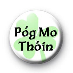 Pog Mo Thoin kiss my arse badge