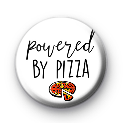 Powered By Pizza Button Badge