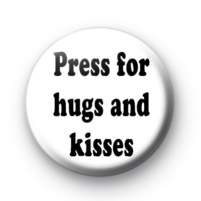 Press for Hugs & Kisses badge