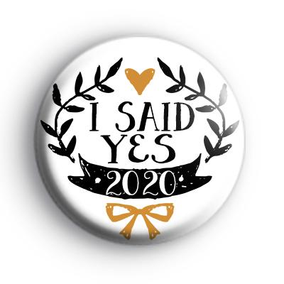 Pretty Black and Gold I said Yes Badge