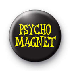 Psycho Magnet Button Badge